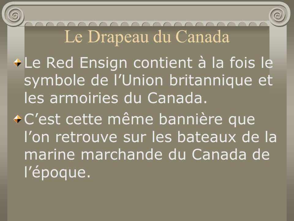 Le Drapeau du Canada Le Red Ensign contient à la fois le symbole de l'Union britannique et les armoiries du Canada.