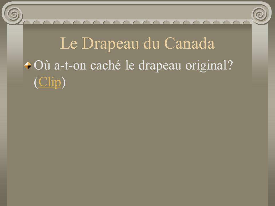Le Drapeau du Canada Où a-t-on caché le drapeau original (Clip)