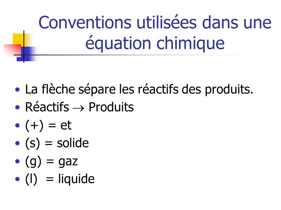 Conventions utilisées dans une équation chimique