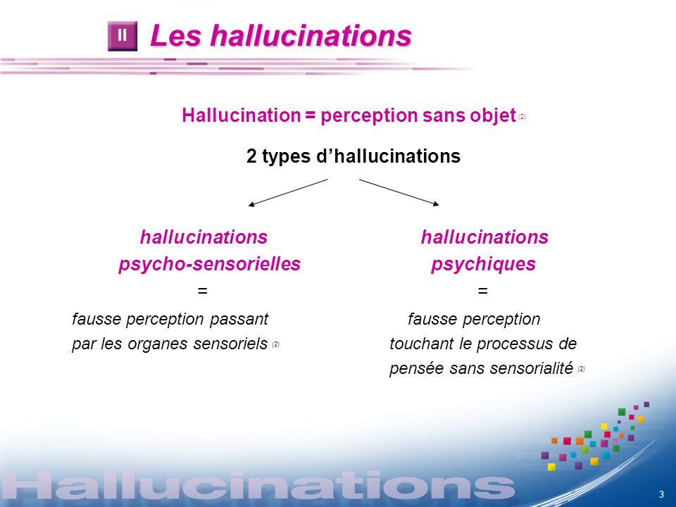 2 types d'hallucinations