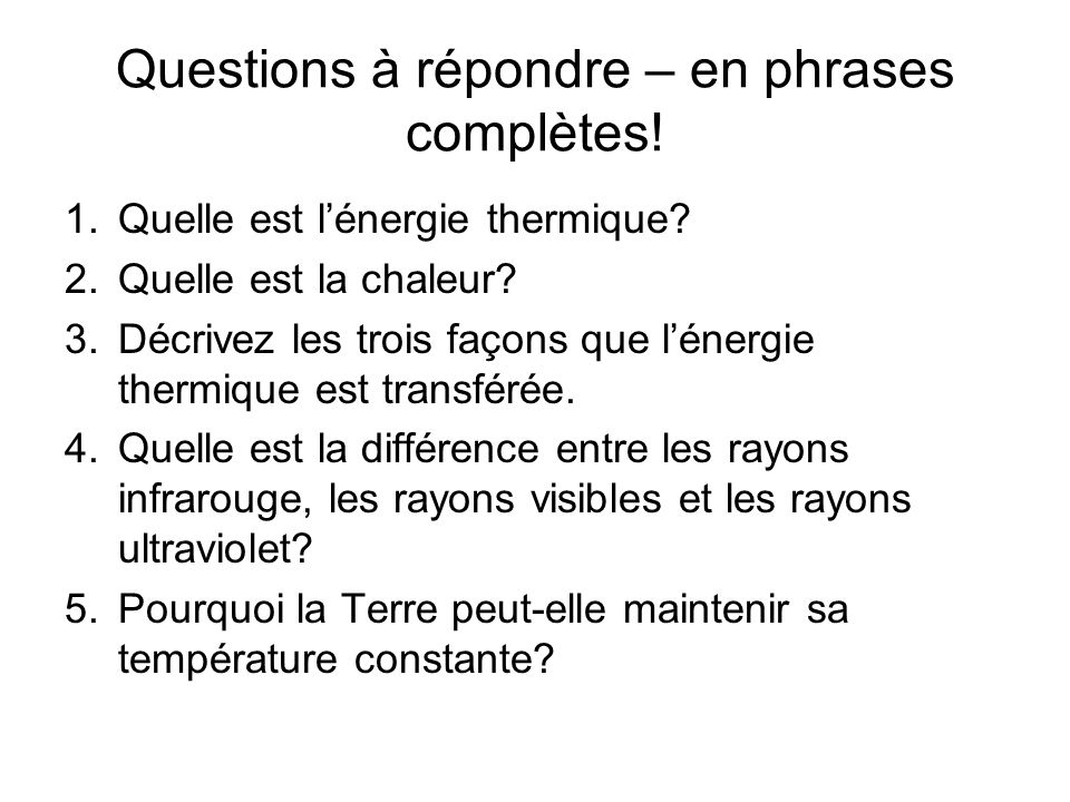 Questions à répondre – en phrases complètes!