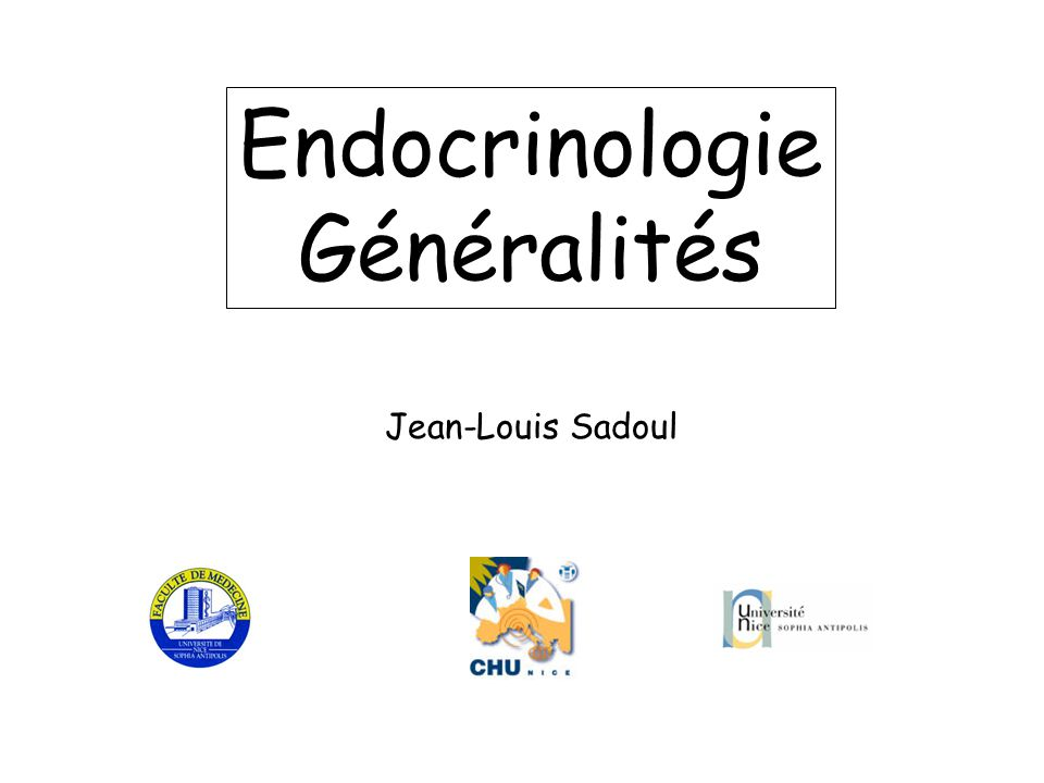 Endocrinologie Généralités Jean-Louis Sadoul