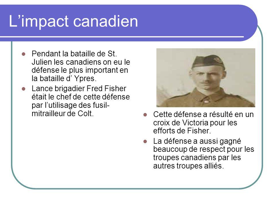 L'impact canadien Pendant la bataille de St. Julien les canadiens on eu le défense le plus important en la bataille d' Ypres.
