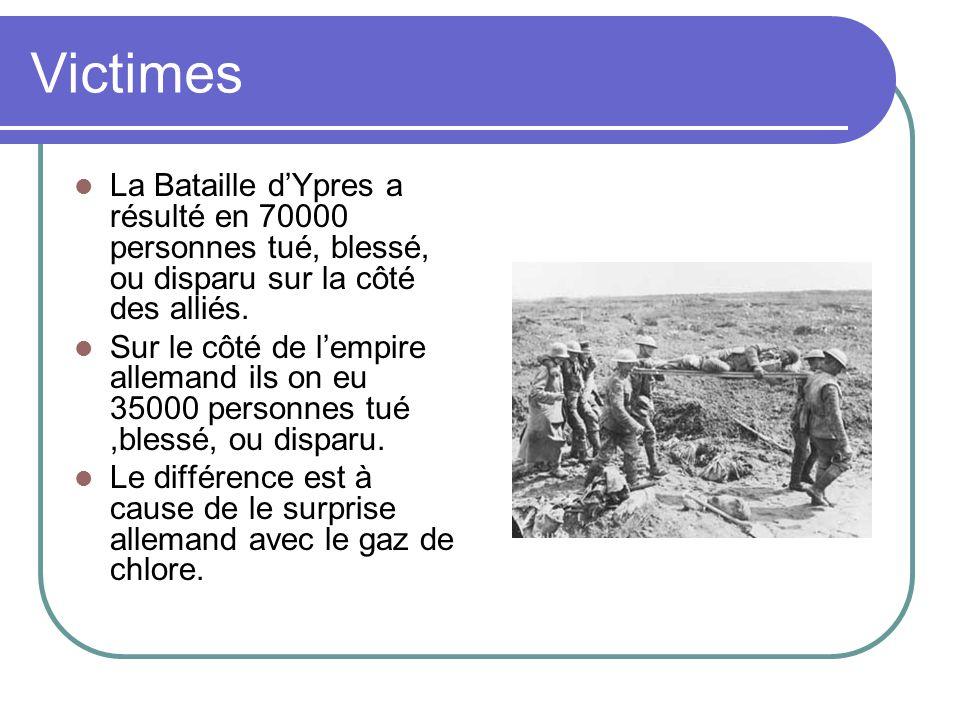 Victimes La Bataille d'Ypres a résulté en 70000 personnes tué, blessé, ou disparu sur la côté des alliés.