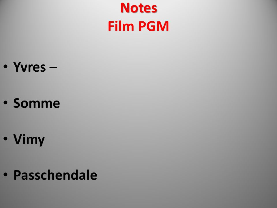 Notes Film PGM Yvres – Somme Vimy Passchendale