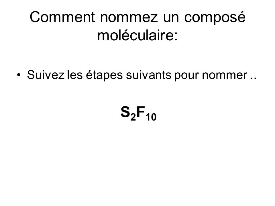 Comment nommez un composé moléculaire: