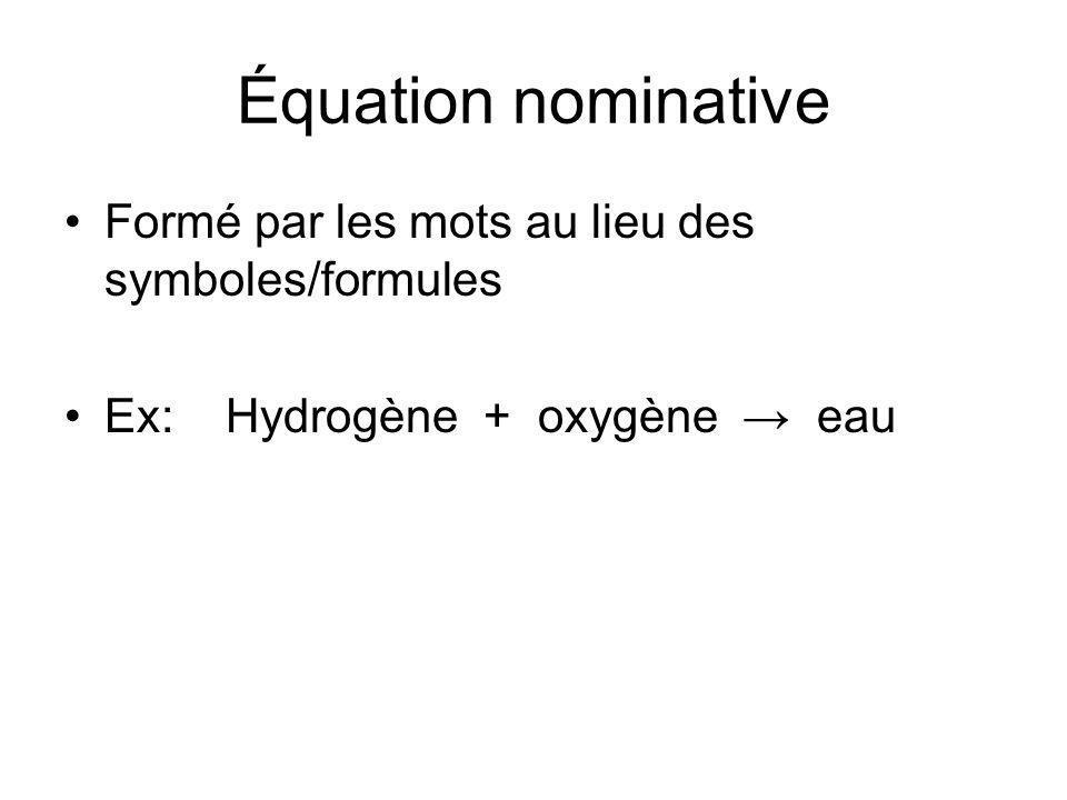 Équation nominative Formé par les mots au lieu des symboles/formules