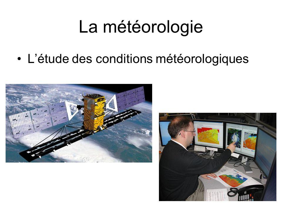 La météorologie L'étude des conditions météorologiques 2