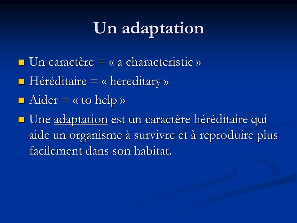 Un adaptation Un caractère = « a characteristic »