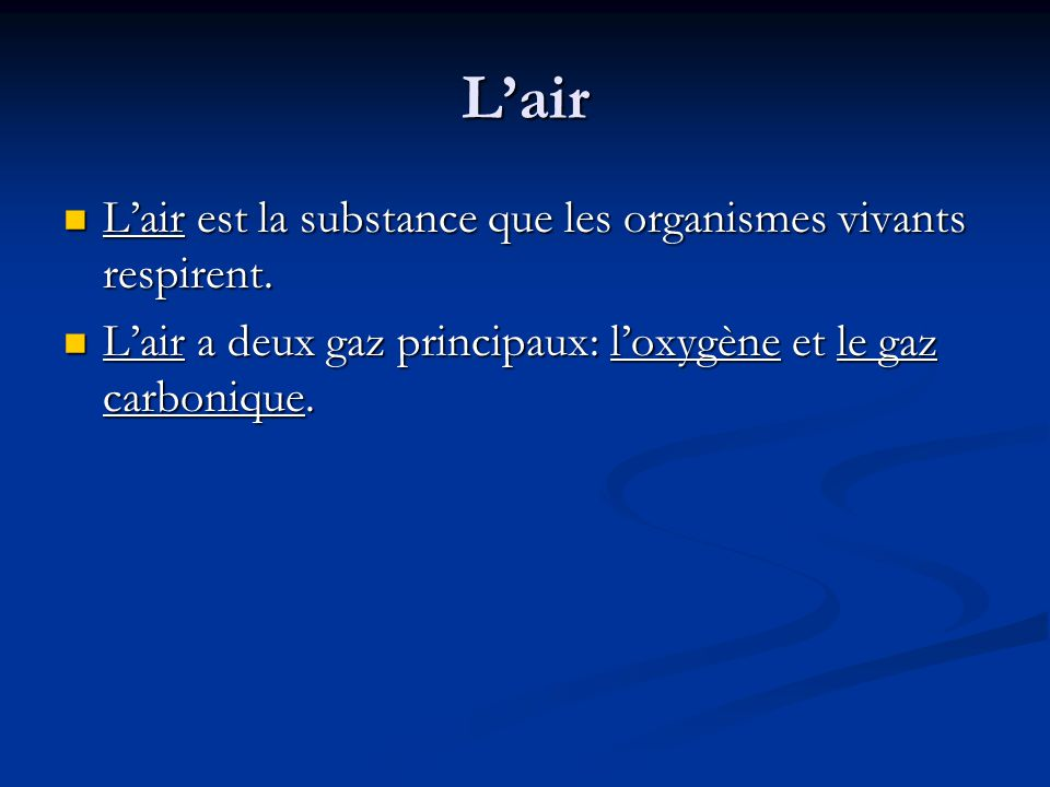 L'air L'air est la substance que les organismes vivants respirent.