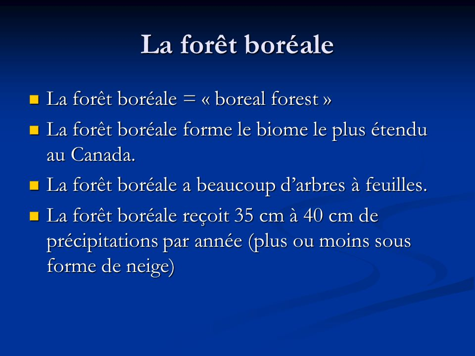 La forêt boréale La forêt boréale = « boreal forest »