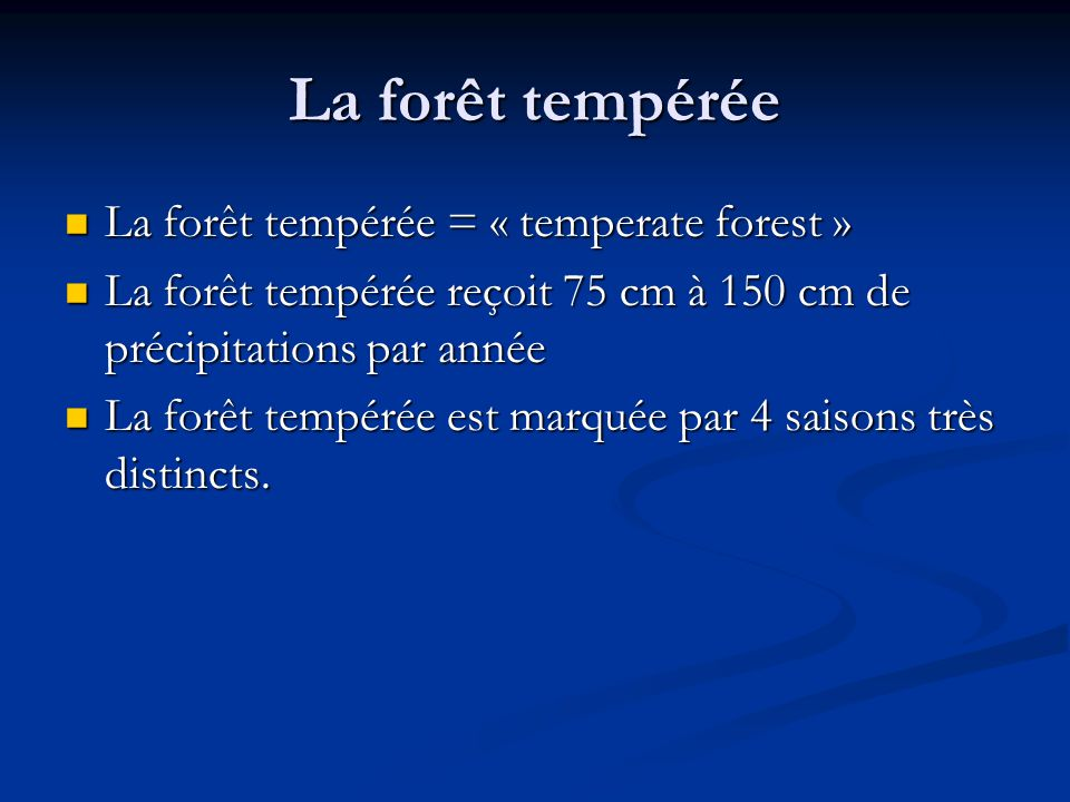La forêt tempérée La forêt tempérée = « temperate forest »
