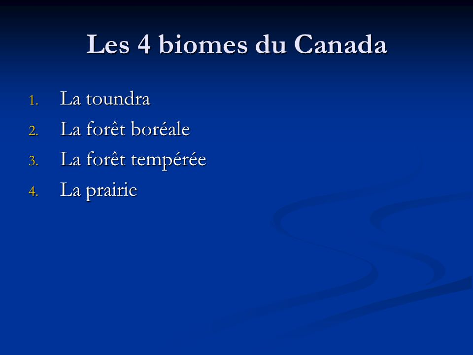 Les 4 biomes du Canada La toundra La forêt boréale La forêt tempérée