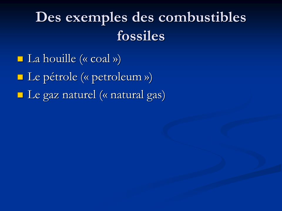 Des exemples des combustibles fossiles
