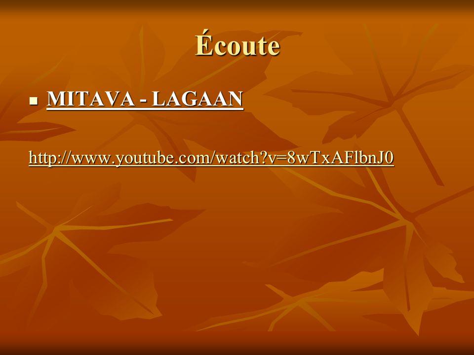 Écoute MITAVA - LAGAAN http://www.youtube.com/watch v=8wTxAFlbnJ0