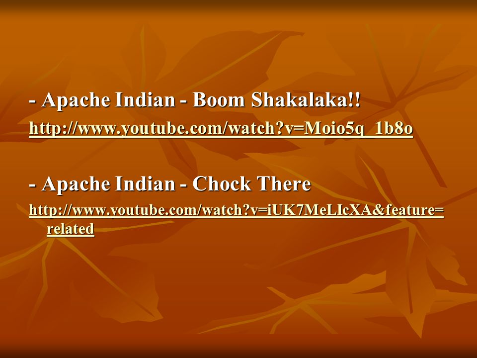- Apache Indian - Boom Shakalaka!!