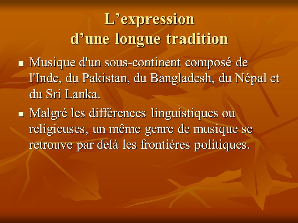 L'expression d'une longue tradition