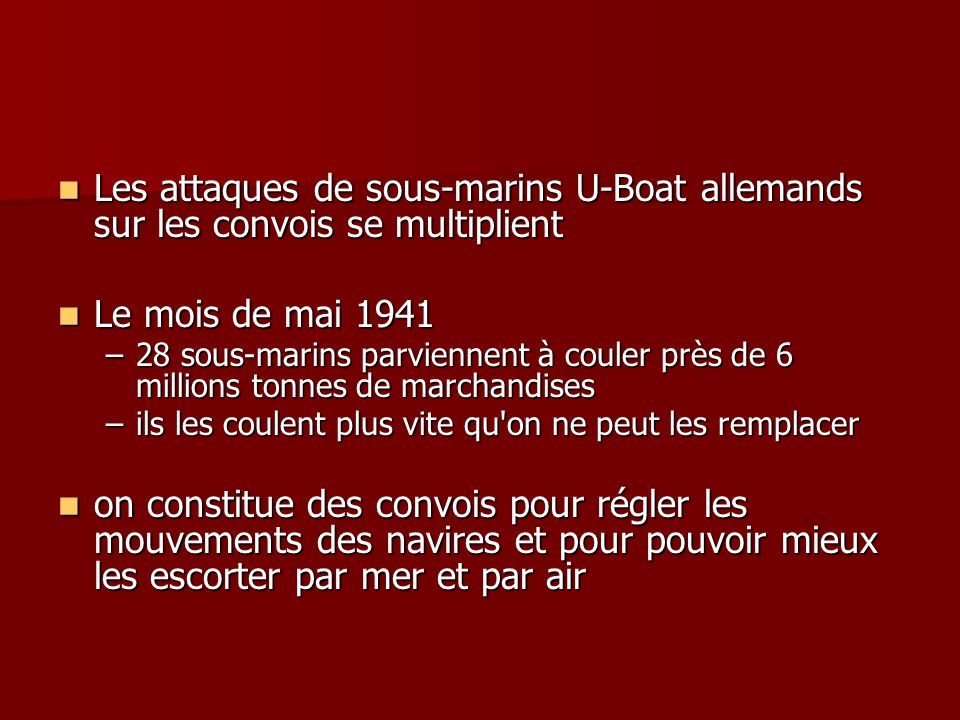 Les attaques de sous-marins U-Boat allemands sur les convois se multiplient