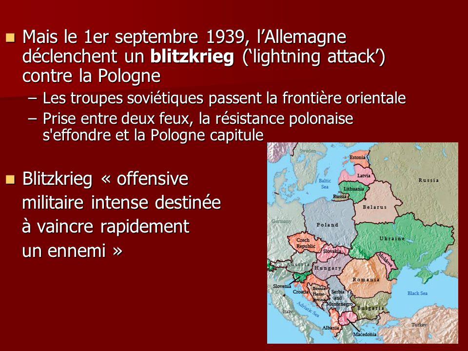 Blitzkrieg « offensive militaire intense destinée à vaincre rapidement