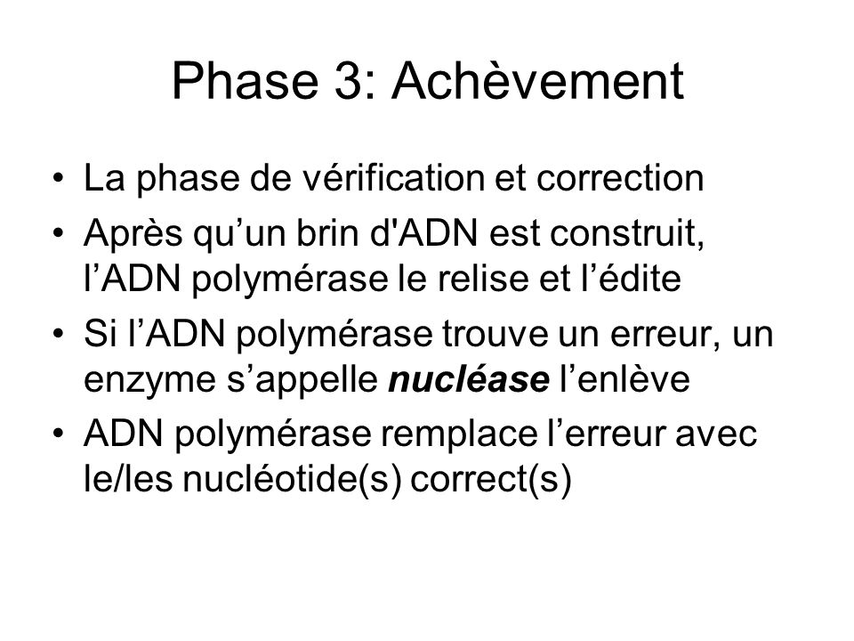 Phase 3: Achèvement La phase de vérification et correction