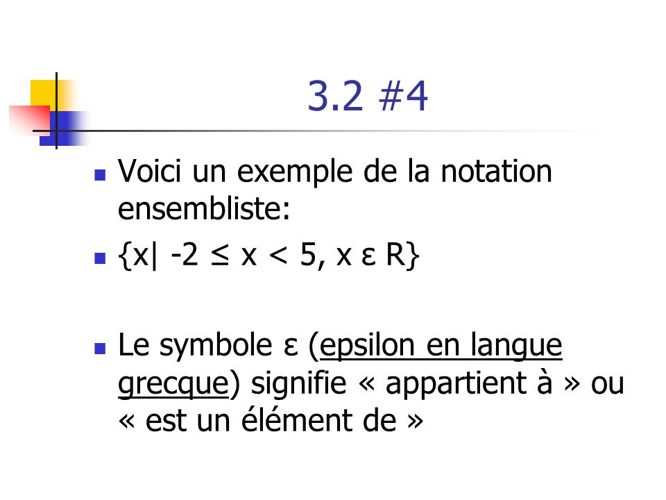 3.2 #4 Voici un exemple de la notation ensembliste: