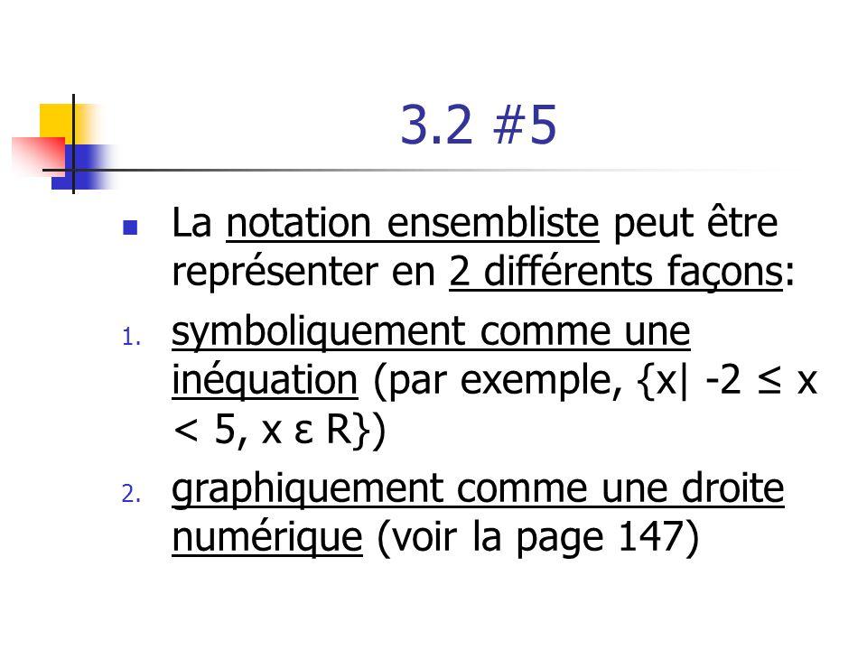 3.2 #5 La notation ensembliste peut être représenter en 2 différents façons: