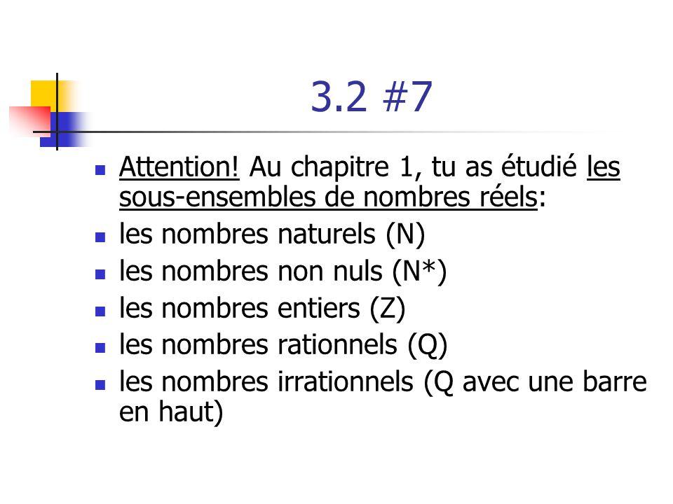 3.2 #7 Attention! Au chapitre 1, tu as étudié les sous-ensembles de nombres réels: les nombres naturels (N)