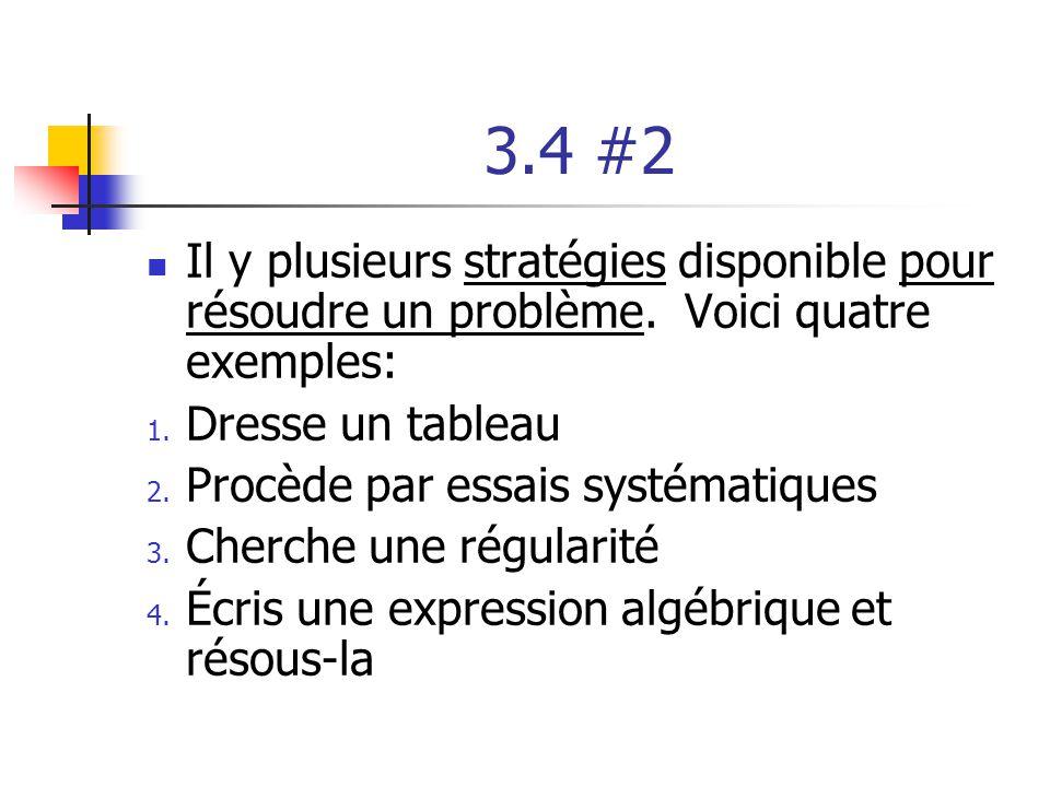 3.4 #2 Il y plusieurs stratégies disponible pour résoudre un problème. Voici quatre exemples: Dresse un tableau.