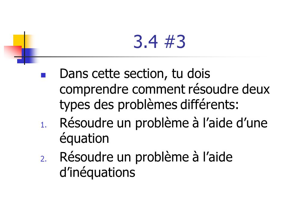 3.4 #3 Dans cette section, tu dois comprendre comment résoudre deux types des problèmes différents: