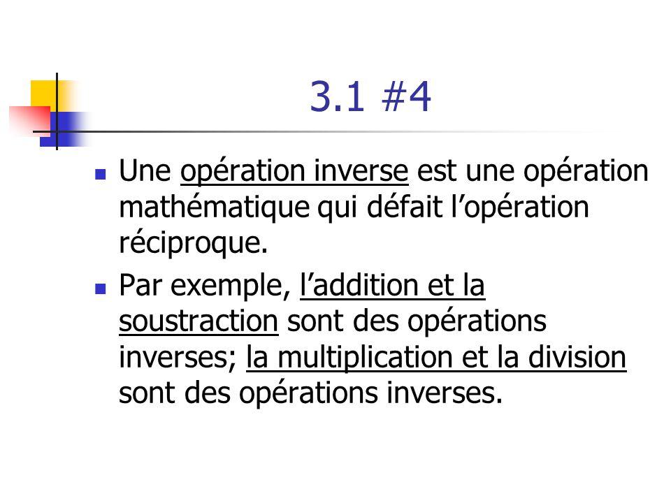 3.1 #4 Une opération inverse est une opération mathématique qui défait l'opération réciproque.