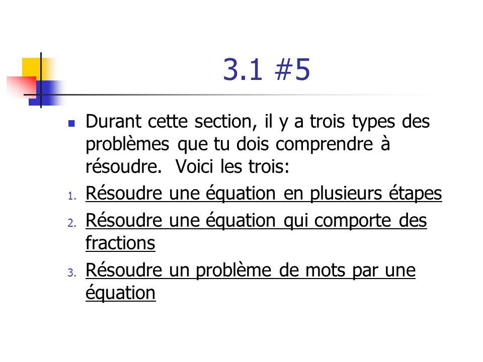 3.1 #5 Durant cette section, il y a trois types des problèmes que tu dois comprendre à résoudre. Voici les trois:
