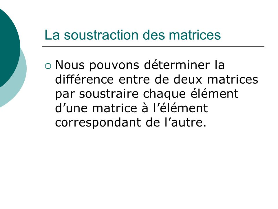 La soustraction des matrices