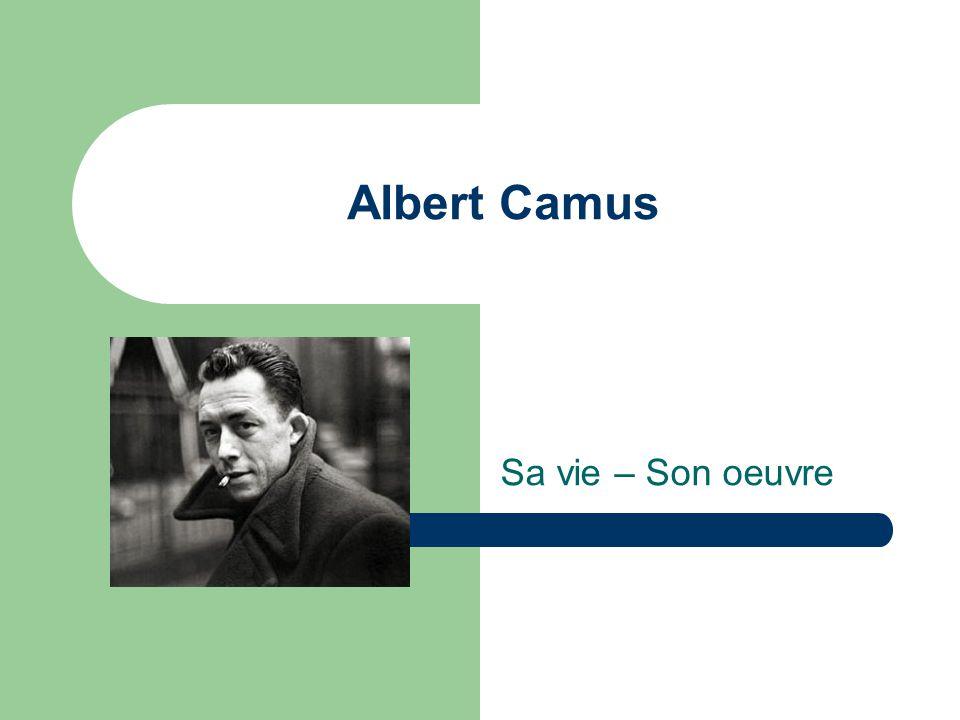 Albert Camus Sa vie – Son oeuvre