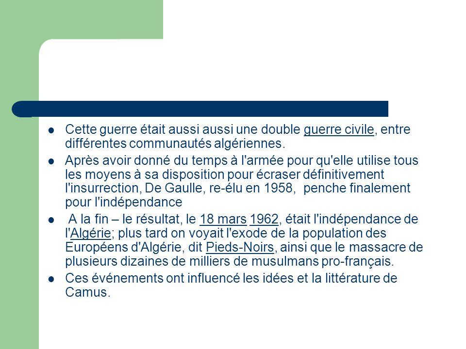 Cette guerre était aussi aussi une double guerre civile, entre différentes communautés algériennes.