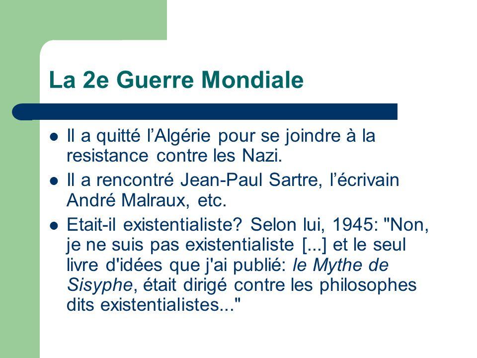 La 2e Guerre Mondiale Il a quitté l'Algérie pour se joindre à la resistance contre les Nazi.