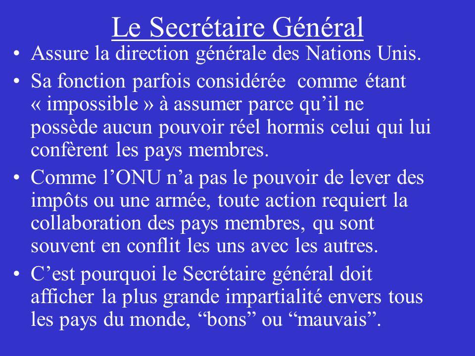 Le Secrétaire Général Assure la direction générale des Nations Unis.