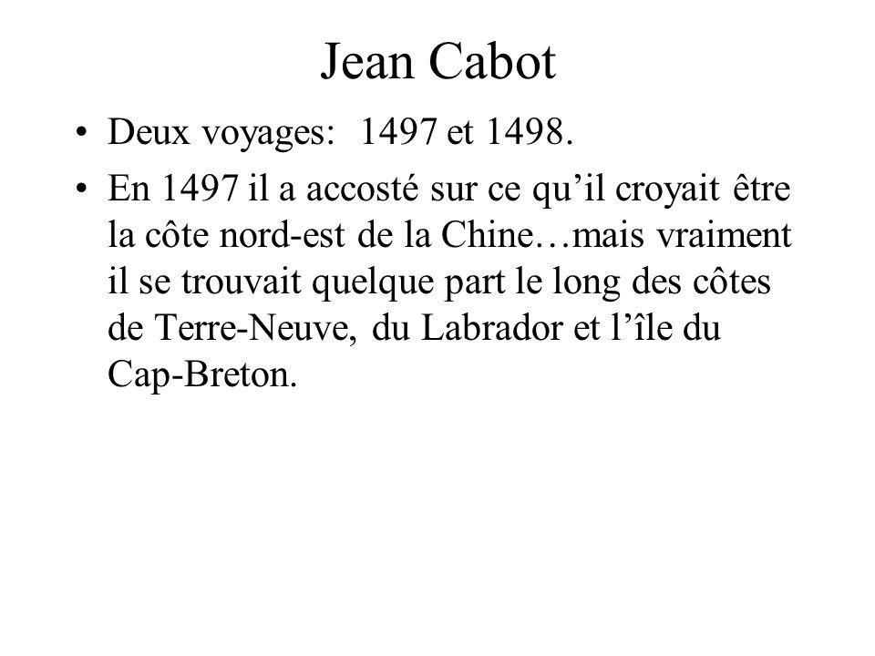 Jean Cabot Deux voyages: 1497 et 1498.