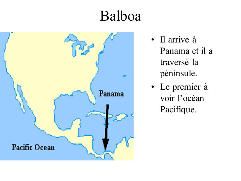 Balboa Il arrive à Panama et il a traversé la péninsule.