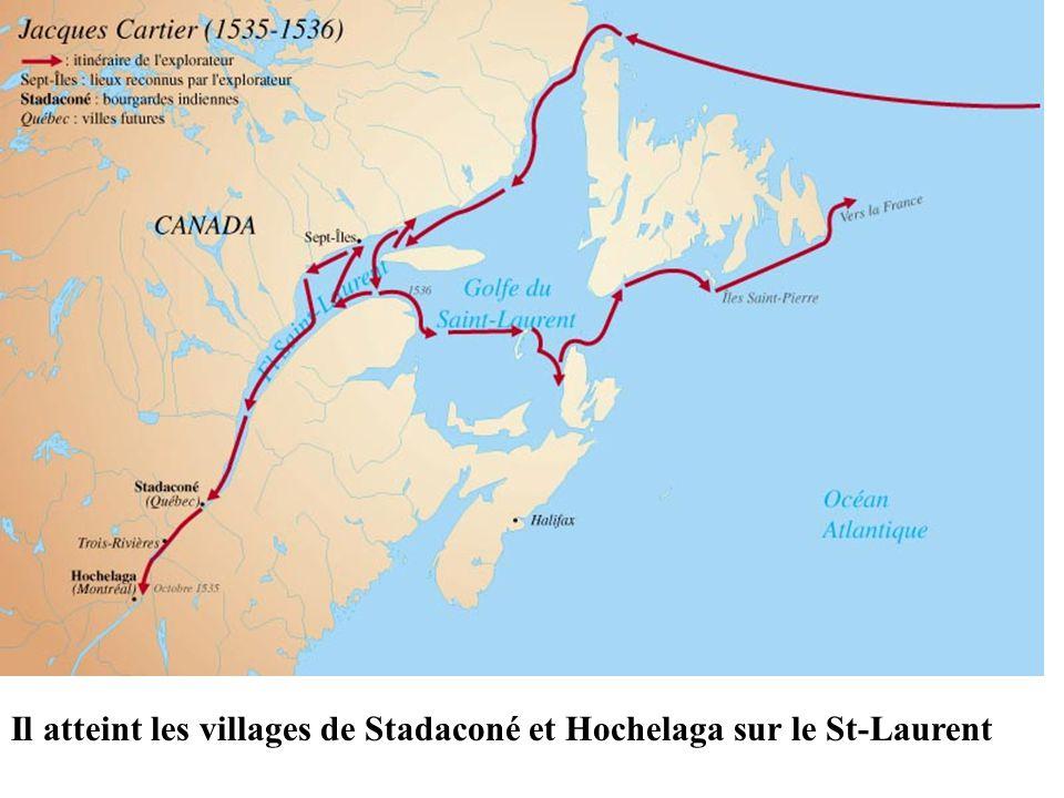 Il atteint les villages de Stadaconé et Hochelaga sur le St-Laurent