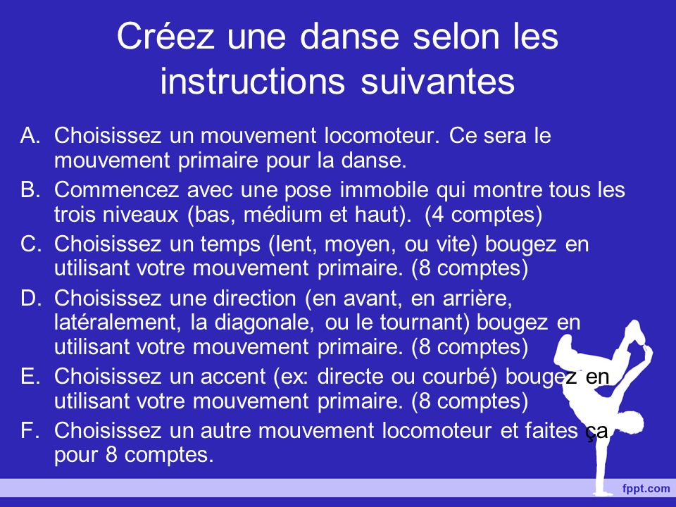 Créez une danse selon les instructions suivantes