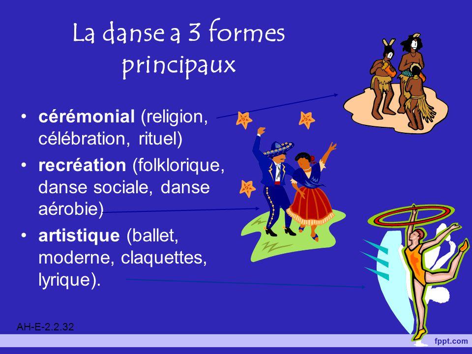 La danse a 3 formes principaux