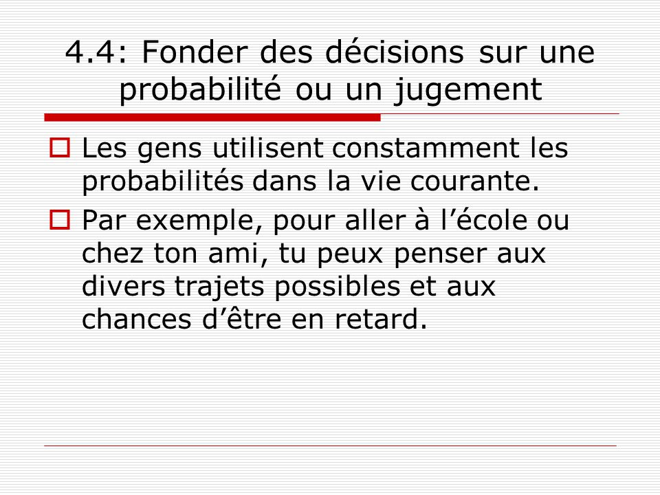 4.4: Fonder des décisions sur une probabilité ou un jugement