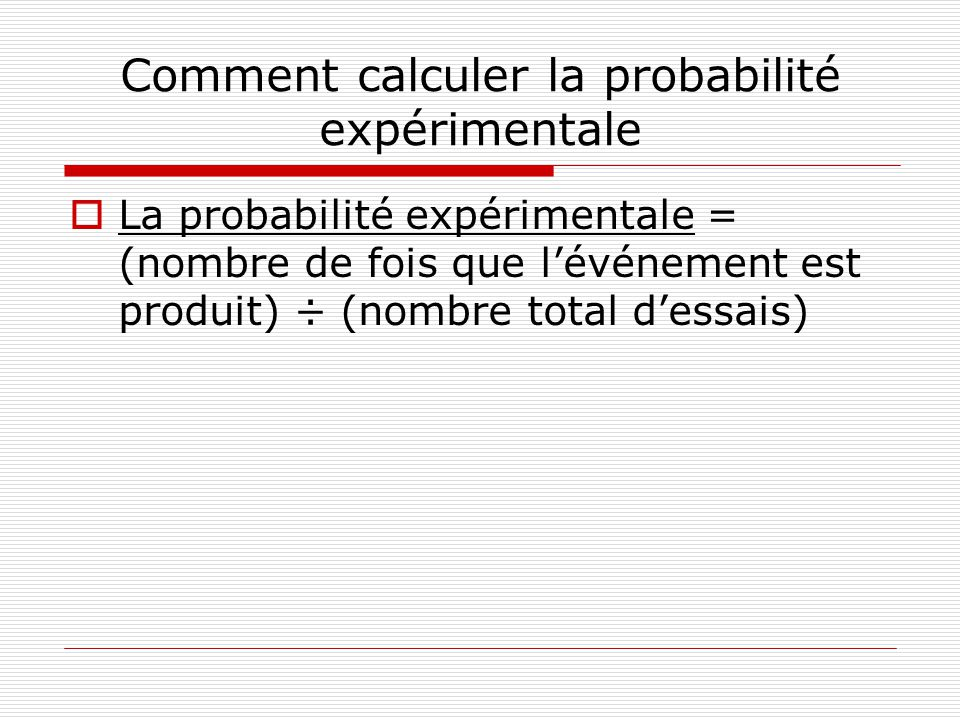 Comment calculer la probabilité expérimentale