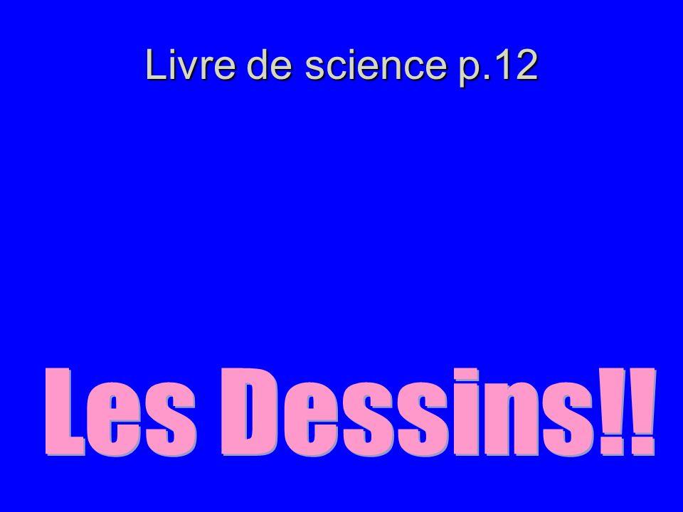 Livre de science p.12 Les Dessins!!