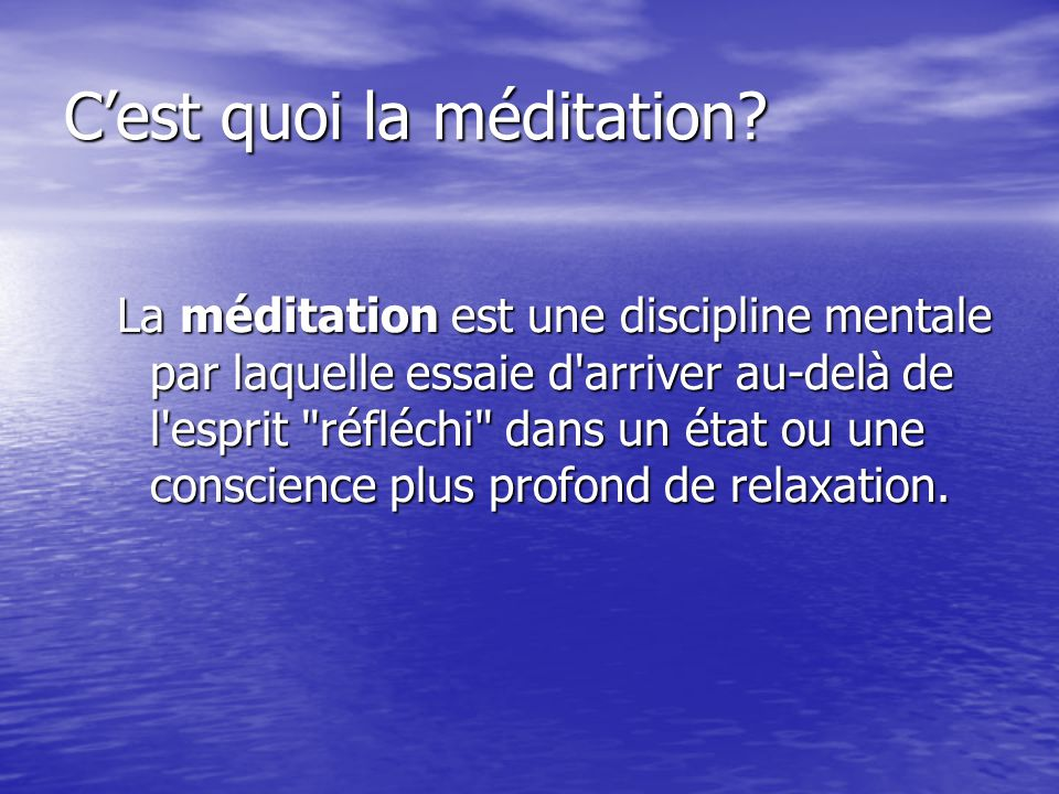 C'est quoi la méditation