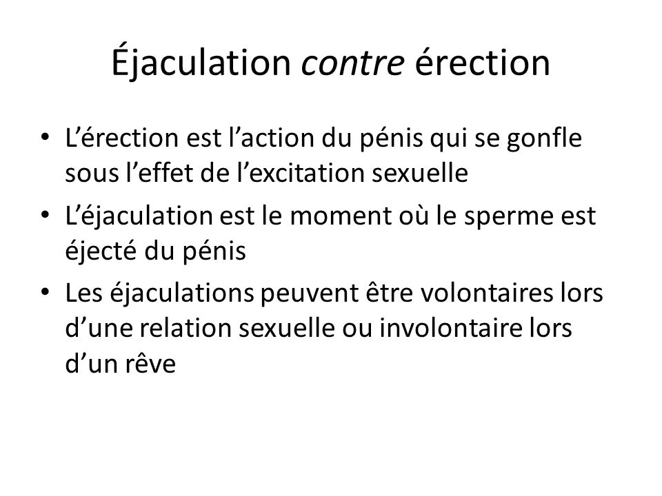 Éjaculation contre érection