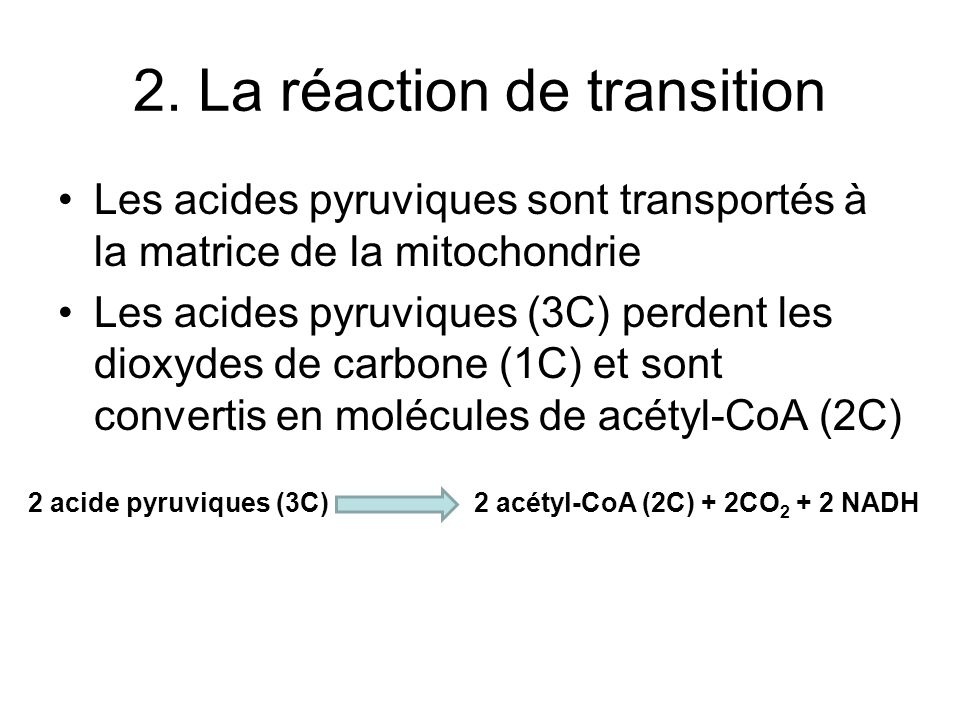 2. La réaction de transition