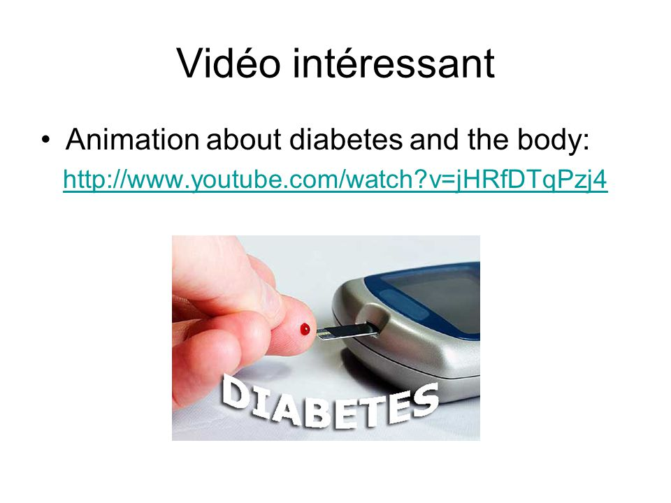Vidéo intéressant Animation about diabetes and the body: