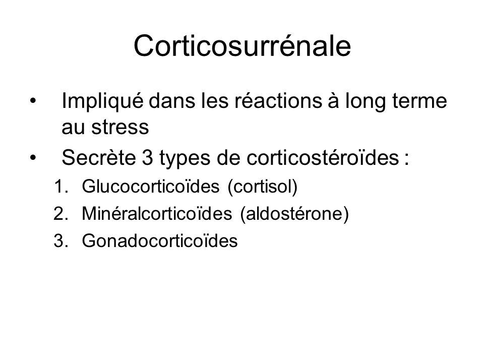 Corticosurrénale Impliqué dans les réactions à long terme au stress