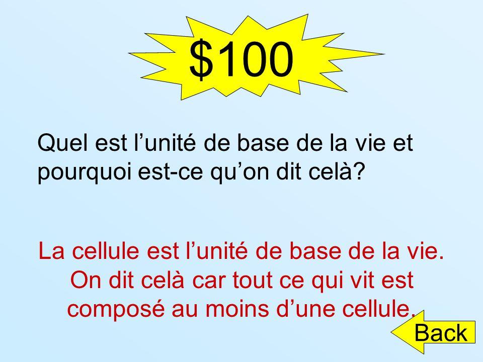 $100 Quel est l'unité de base de la vie et pourquoi est-ce qu'on dit celà